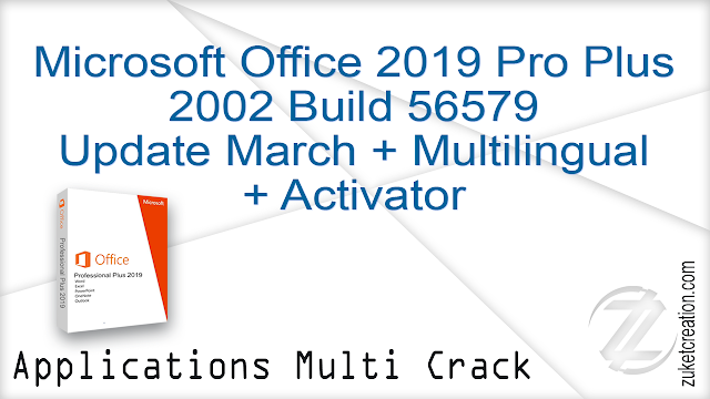 Microsoft Office 2019 Pro Plus 2002 Build 56579 Update March + Multilingual + Activator
