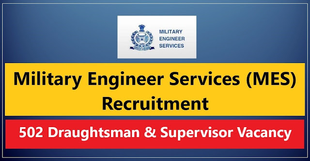 Military Engineer Services (MES) Recruitment - Supervisor Barrack & Store and Draughtsman Vacancy