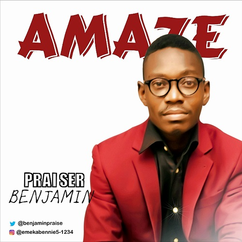 Gospel: Praiser Benjamin - Amaze