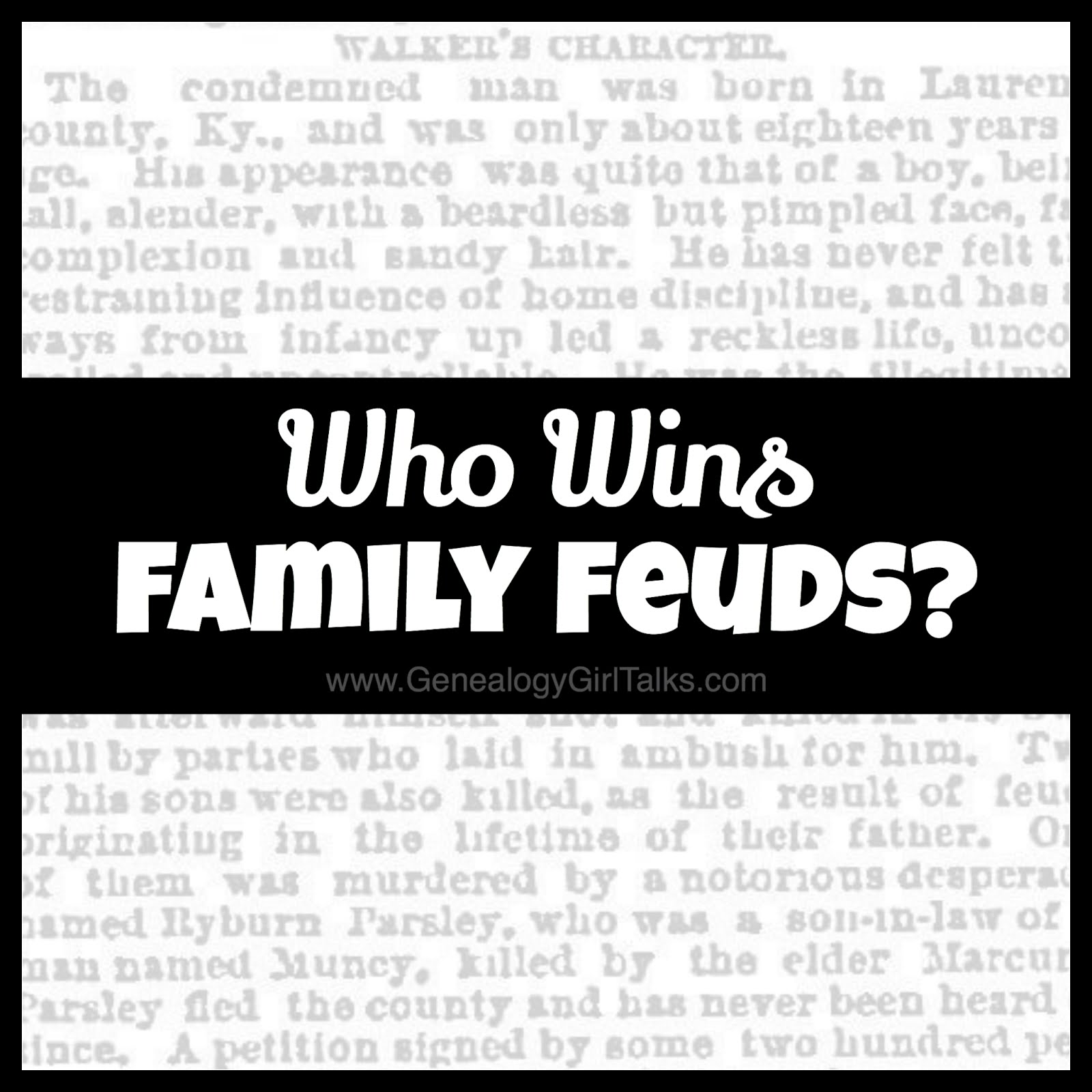 Who Wins Family Feuds? by Genealogy Girl Talks / #HatfieldMcCoy #McCoy #Hatfield #FamilyFeud #HatfieldMcCoyFeud