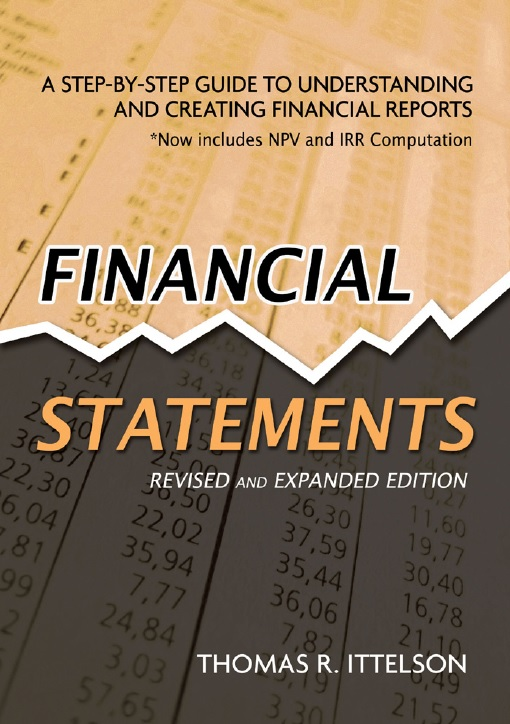 Financial Statements: A Step-by-step Guide to Understanding and Creating Financial Reports, Revised and Expanded Edition