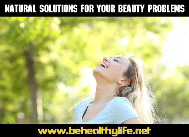 8 Natural Solutions for Your Beauty Problems