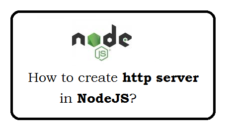 How to create http server in NodeJS?