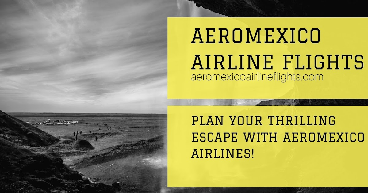 Is Fun Meant Barcelona to You? Plan Your Escape with Aeromexico Airlines