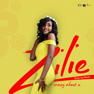 [Music] Zilie – Crazy About U [Prod. Davic]