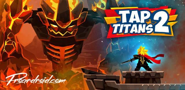 تحميل لعبة تقمص الادوار والمغامرات Tap Titans 2 النسخة المهكرة للاجهزة الاندرويد باخر تحديث