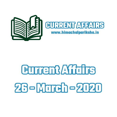 Current Affairs Questions and Answers for 26 - March - 2020 | Himachal Pariksha