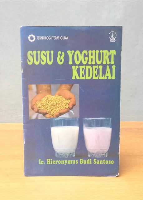 SUSU & YOGHURT KEDELAI, Ir. Hieronymus Budi Santoso