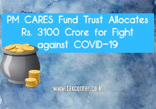 PM CARES FUND allocates Rs. 3100 Crore for COVID-19 Relief