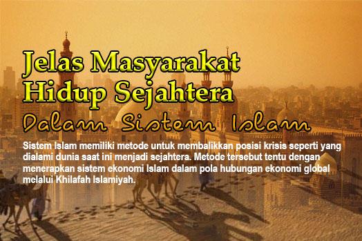 Masyarakat Hidup Sejahtera dalam Sistem Islam