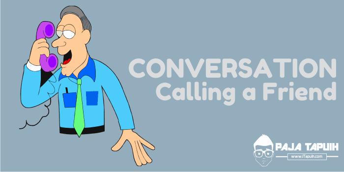 3 Contoh Percakapan Bahasa Inggris Tentang Calling a Friend dan Terjemahannya