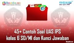 Lengkap - 45+ Contoh Soal UAS IPS kelas 6 SD/MI dan Kunci Jawaban