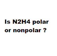 Is N2H4 polar or nonpolar ?