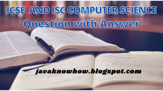 ICSE  and ISC computer science question with answer