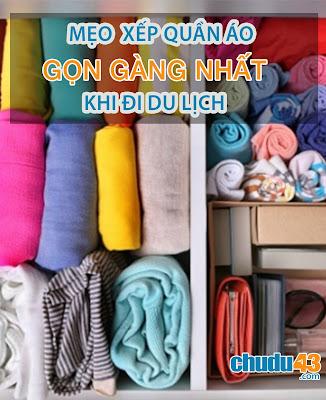 Mẹo gấp quần áo thật gọn khi đi du lịch (Chudu43.om)