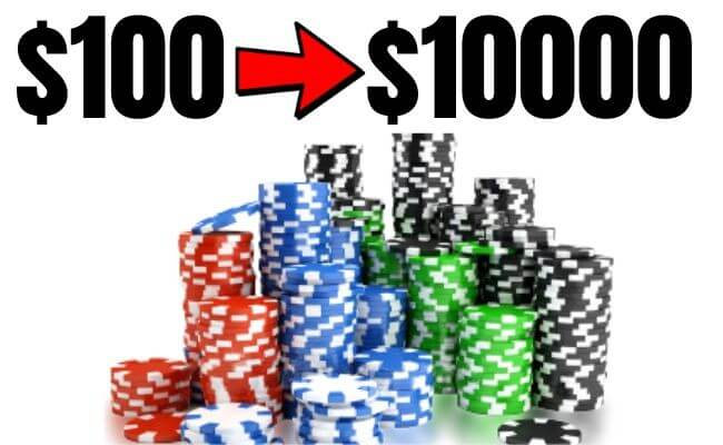 How to Turn $100 into $10000 in Poker