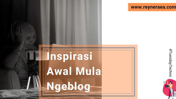 Inspirasi Awal Mula Ngeblog