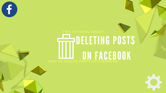 How Do I Delete A Post On My Facebook<br/>