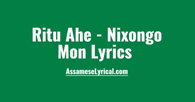 Ritu Ahe - Nixongo Mon Lyrics