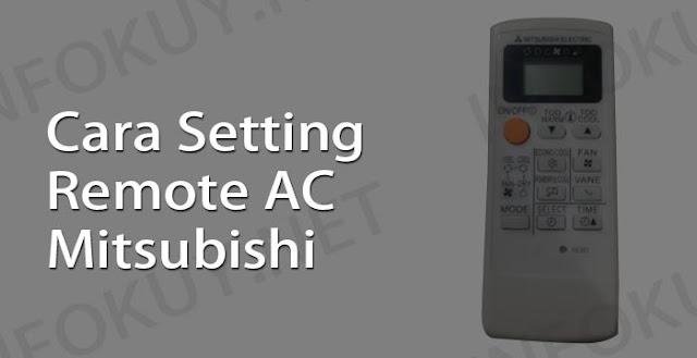 cara setting remote ac mitsubishi