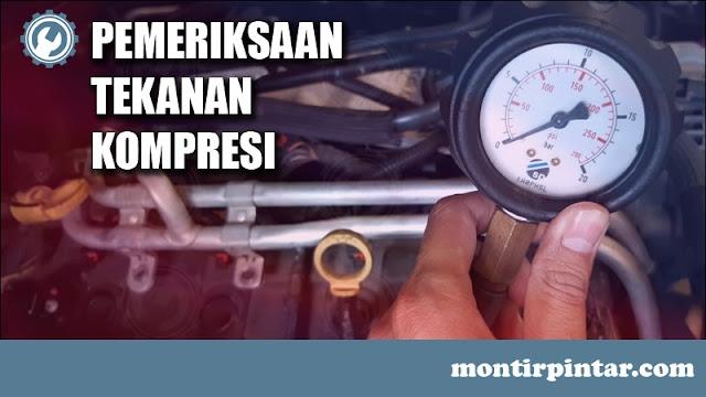 Cara mengukur tekanan kompresi mobil