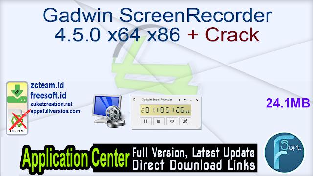Gadwin ScreenRecorder 4.5.0 x64 x86 + Crack