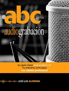 libro ABC de la Audiograbación. Para aprender a grabar audio fácilmente