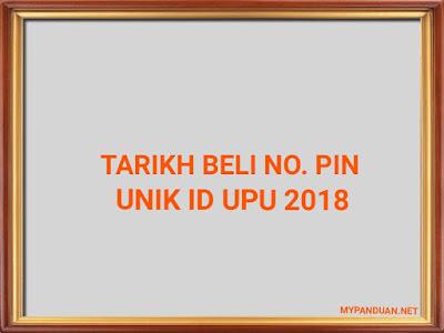 Tarikh Pembelian No. Pin Unik ID UPU 2018