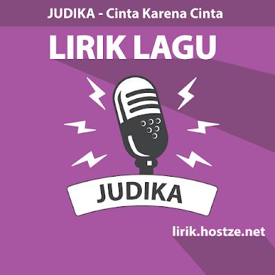 Lirik Lagu Cinta Karena Cinta - Judika - Lirik Lagu Indonesia