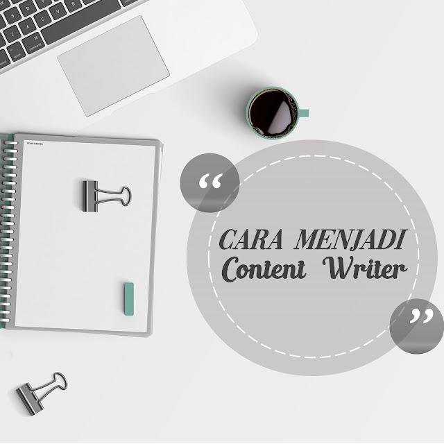 Cara Menjadi Content Writer