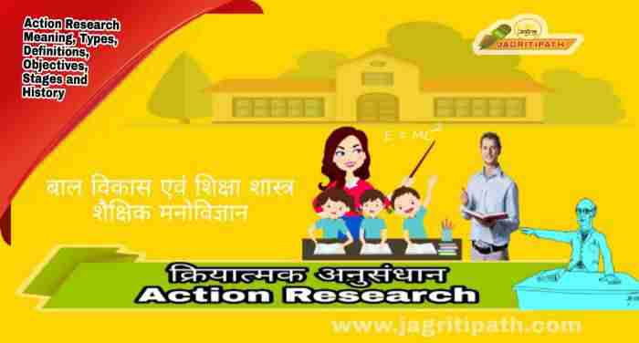kriyatmk-anusandhan Action Research Meaning, Types, Definitions, Objectives, Stages and History