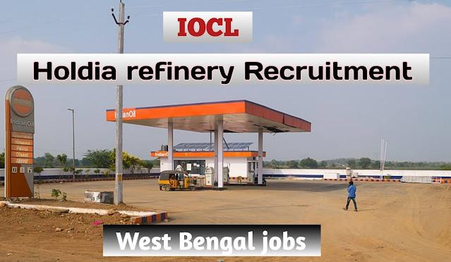 Holdia refinery IOCL recruitment