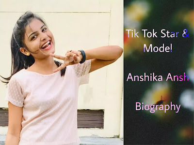 Anshika Ansh (Tik Tok Star) Biography in Hindi
