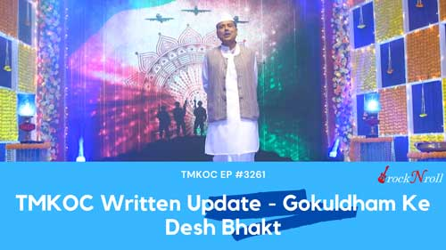 TMKOC-Written-Update-Gokuldham-Ke-Desh-Bhakt-EP-3261