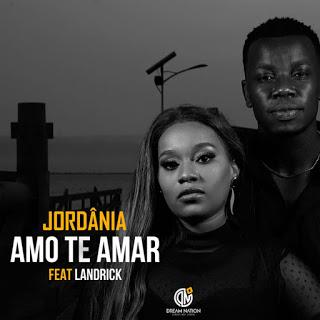 Jordânia - Amo Te Amar (feat Landrick) [Baixar Kizomba] 1