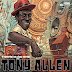 Tony Allen – There Is No End (Decca, 2021)