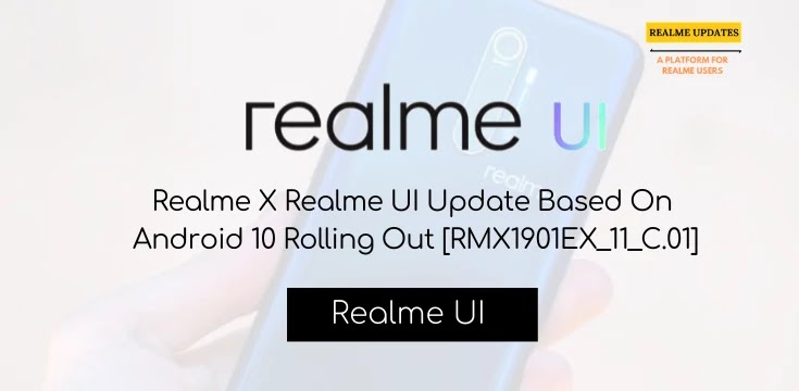 Realme X Realme UI Update Based On Android 10 Rolling Out [RMX1901EX_11_C.01] - Realme Updates
