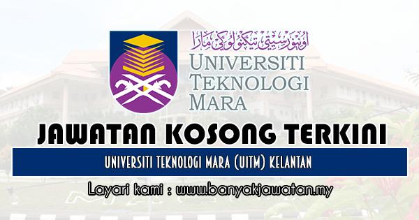 Jawatan Kosong 2019 di Universiti Teknologi Mara (UiTM) Kelantan