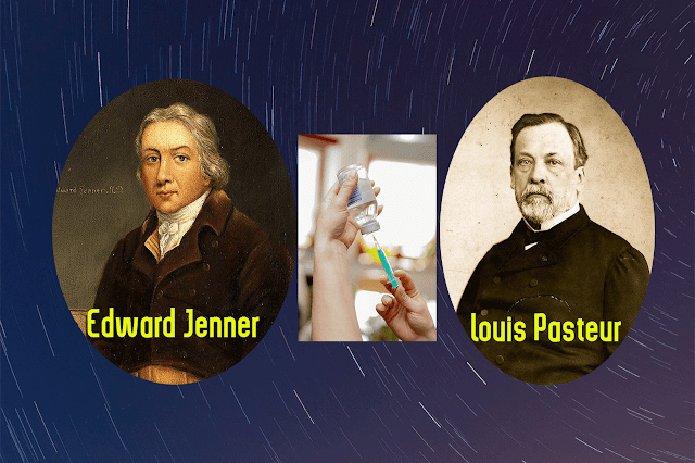 Edward Jenner - Louis Pasteur