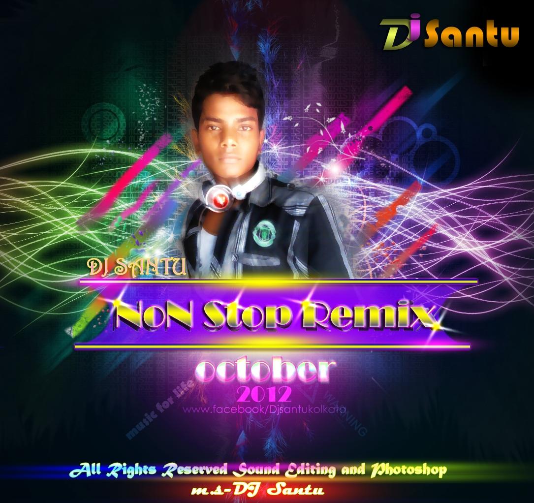 Iam A Rider Dj Mix Song Mp3: Non Stop Remix (October)2012-DJ Santu Mp3 Free Songs