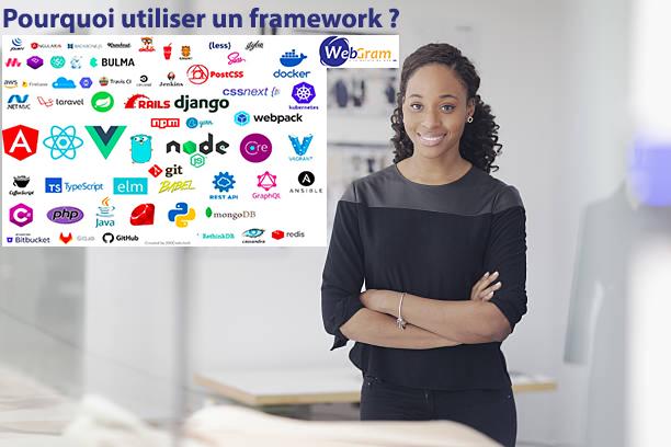 Pourquoi utiliser un framework ? WEBGRAM, meilleure entreprise / société / agence  informatique basée à Dakar-Sénégal, leader en Afrique, ingénierie logicielle, développement de logiciels, systèmes informatiques, systèmes d'informations, développement d'applications web et mobiles