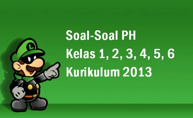 Soal PH SD Kurikulum 2013