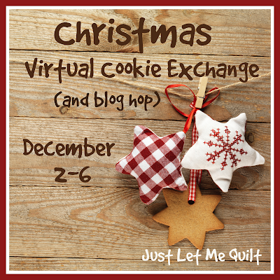 Just Let Me Quilt Christmas Virtual Cookie Exchange and Blog Hop 2019