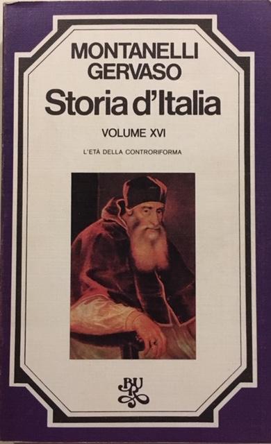 Indro Montanelli, Roberto Gervaso - Storia d'Italia. Volume XVI. L'età della Controriforma. Anno 1975. Rizzoli - Editore, Milano