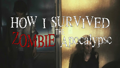 How I Survived The Zombie Apocalypse