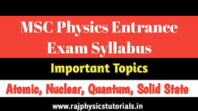 Atomic, Molecular, Quantum and Nuclear Physics Important Topics for MSC BHU, DU, JNU Physics Entrance exam