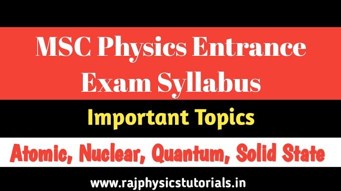 Atomic, Molecular, Quantum and Nuclear Physics Important Topics for MSC BHU, DU, JNU Physics Entrance exam