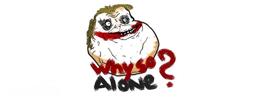 Ảnh bìa Facebook cho FA - Why so Alone