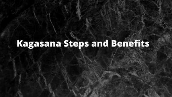 Kagasana steps and benefits