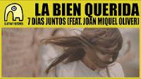 La bien querida y Joan Miquel Oliver, 7 días juntos